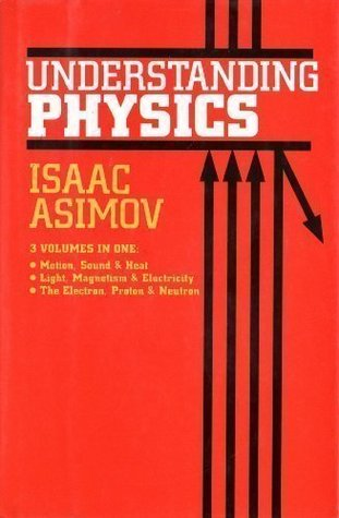 Understanding Physics 3 volumes in 1 - Motion, Sound & Heat +... by Isaac Asimov
