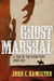 Ghost Marshal by John Hamilton