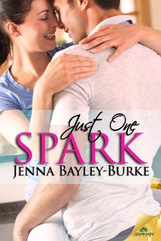 Just One Spark by Jenna Bayley-Burke