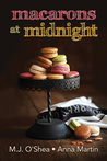 Macarons at Midnight by M.J. O'Shea