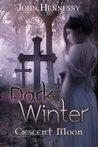 Dark Winter: Crescent Moon (Dark Winter, #2)