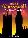 Anne Hawksmoor: The Time Traveller