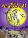 Anne Hawksmoor: Lost in Time (Book 2)