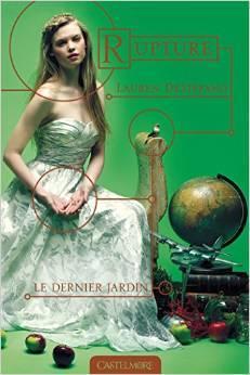 Rupture (Le Dernier Jardin, #3)