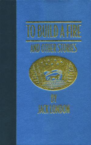Jack London To Build A Fire Quotes 10799 Movieweb