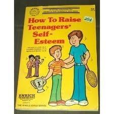 How To Raise Teenagers' Self Esteem