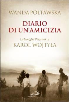 Diario di un'amicizia: la famiglia półtawski e karol wojtyła by Wanda PółTawska