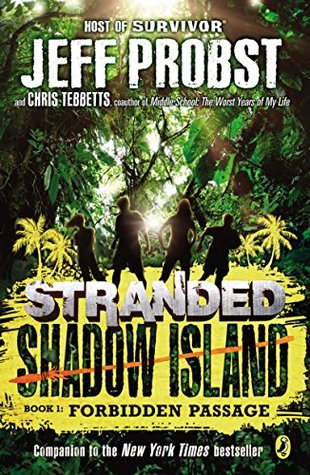 Forbidden Passage(Stranded: Shadow Island 1) - Jeff Probst