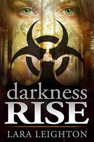 Darkness Rise [Young Adult Dystopian Romance... with zombies] (Come Darkness Book 1)