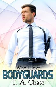 Why I Love Bodyguards (Why I Love...#3)