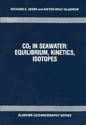 Co2 in Seawater: Equilibrium, Kinetics, Isotopes. Elsevier Oceanography Series, Volume 65.