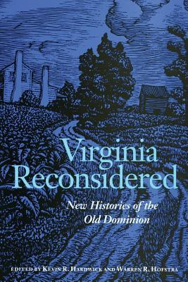 Virginia Reconsidered: New Histories of the Old Dominion