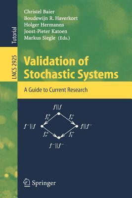 Validation of Stochastic Systems: A Guide to Current Research