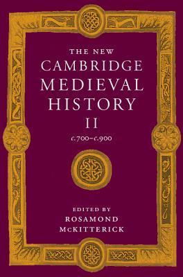 The New Cambridge Medieval History, Volume 2: c.700 - c.900