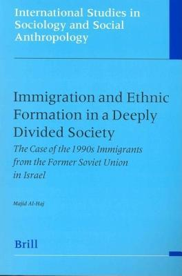 Immigration and Ethnic Formation in a Deeply Divided Society: The Case of the 1990s Immigrants from the Former Soviet Union in Israel. International S