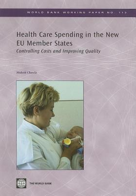 Health Care Spending in the New Eu Member States: Controlling Costs and Improving Quality
