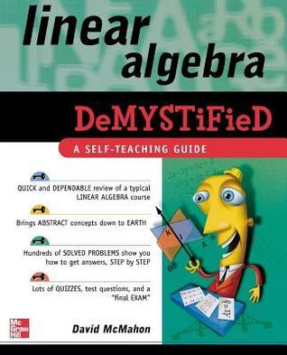 Linear Algebra Demystified: A Self-Teaching Guide