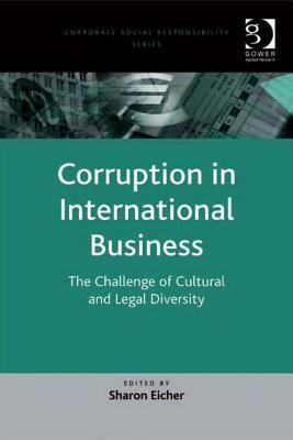 Corruption in International Business: The Challenge of Cultural and Legal Diversity. Corporate Social Responsibility Series.