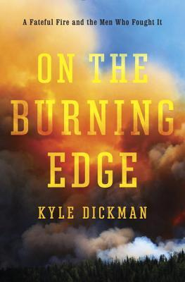 on-the-burning-edge-a-fateful-fire-and-the-men-who-fought-it