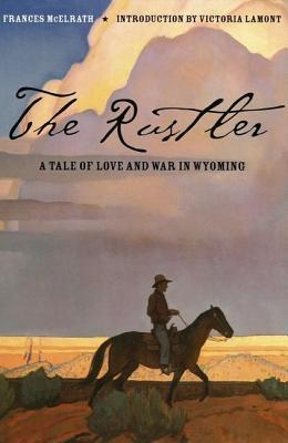 Rustler: A Tale of Love and War in Wyoming