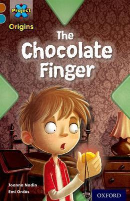 The Chocolate Finger (Project X Origins: Brown Book Band)