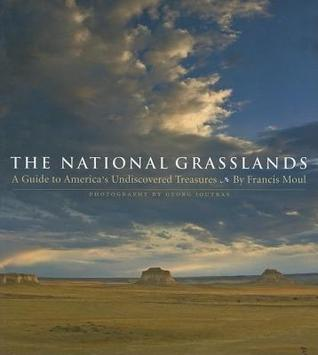 National Grasslands: A Guide to America's Undiscovered Treasures