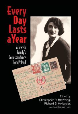 Every Day Lasts a Year: A Jewish Family's Correspondence from Poland