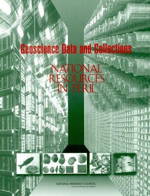 Geoscience Data and Collections: National Resources in Peril