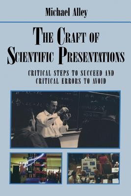 Craft of Scientific Presentations: Critical Steps to Succeed and Critical Errors to Avoid