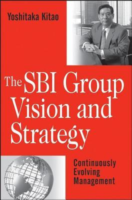 Sbi Group Vision & Strategy: Continuously Evolving Management