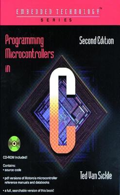 Programming Microcontrollers in C. Embedded Technology Series.