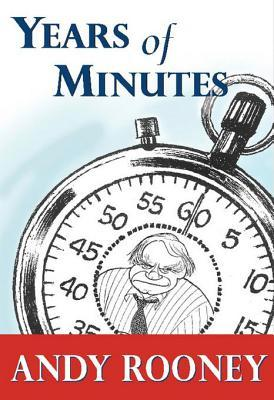 Ebook Years of Minutes: The Best of Rooney from 60 Minutes by Andy Rooney TXT!
