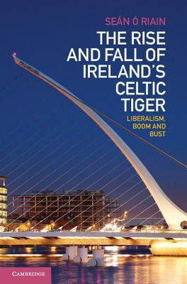 the-rise-and-fall-of-ireland-s-celtic-tiger-liberalism-boom-and-bust