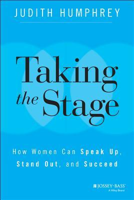 Taking the Stage: How Women Can Express Strong, Confident Leadership in the Spotlight