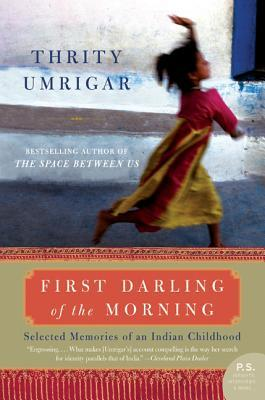 First Darling of the Morning by Thrity Umrigar