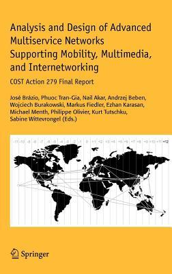 Analysis and Design of Advanced Multiservice Networks Supporting Mobility, Multimedia, and Internetworking: Cost Action 279 Final Report