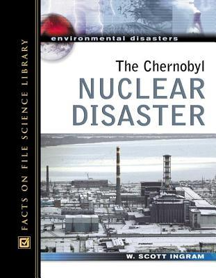 Chernobyl Nuclear Disaster, The. Environmental Disasters.