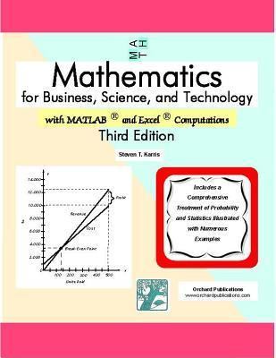 Mathematics for Business, Science, and Technology Wiith MATLAB and Excel Computations