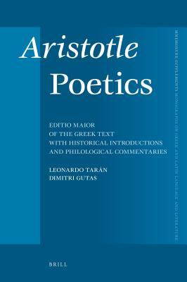 Aristotle Poetics: Editio Maior of the Greek Text with Historical Introductions and Philological Commentaries