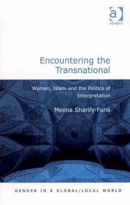Encountering the Transnational: Women, Islam and the Politics of Interpretation