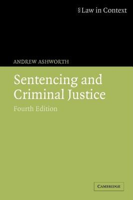 Sentencing and Criminal Justice. the Law in Context Series.