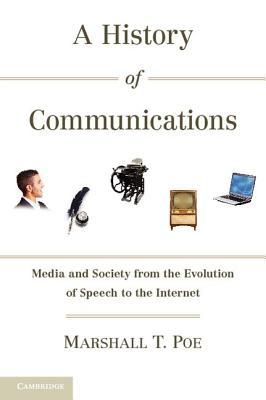 a-history-of-communications-media-and-society-from-the-evolution-of-speech-to-the-internet