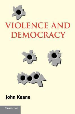 Violence and Democracy. Contemporary Political Theory