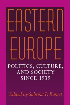 Eastern Europe: Politics, Culture, and Society Since 1939