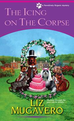 The Icing on the Corpse (Pawsitively Organic Mysteries, #3)