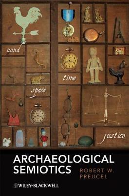 Archaeological Semiotics. Social Archaeo...