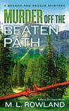 Murder Off the Beaten Path (Search and Rescue Mystery #2)