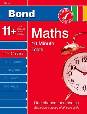 Bond 10 Minute Tests 11-12 Years: Maths