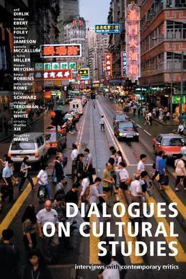 Dialogues on Cultural Studies: Interviews with Contemporary Critics