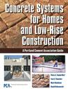 Concrete Systems for Homes and Low-Rise Construction: A Portland Cement Association Guide